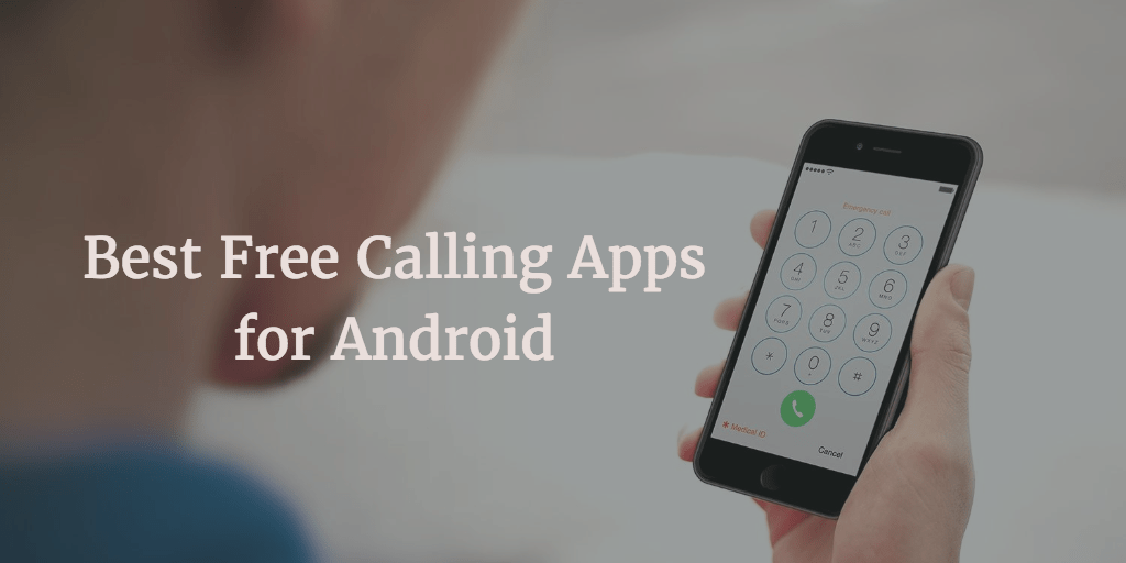 best free calling apps for android