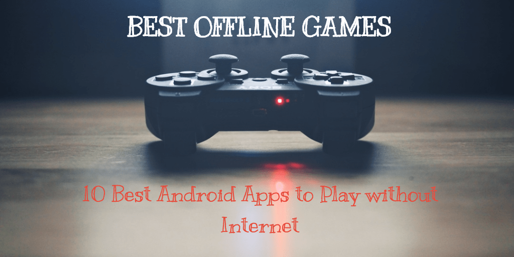 best android games to play offline