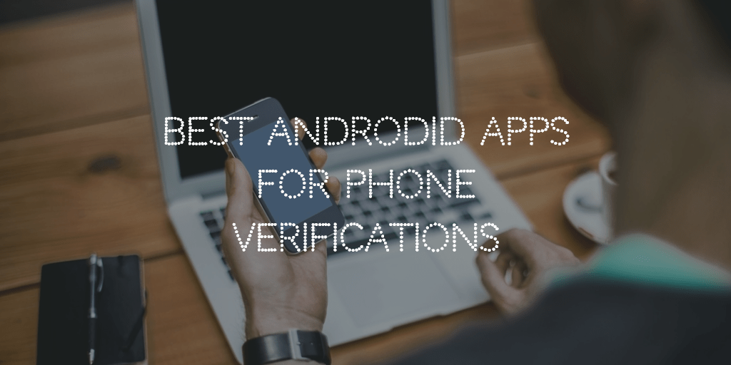 android apps for phone verifications