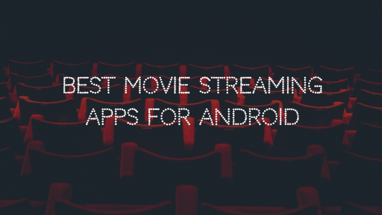 top best movie streaming apps for Android