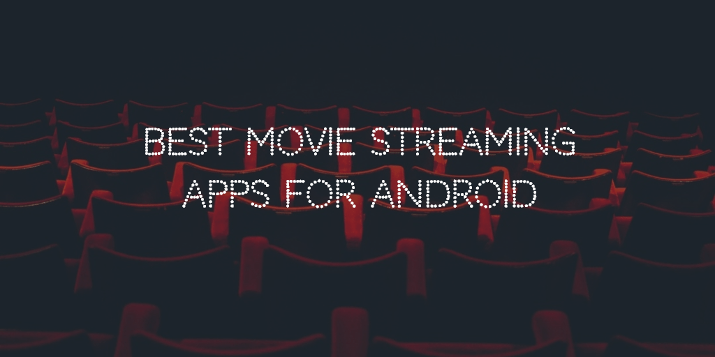 best free streaming movies 2018