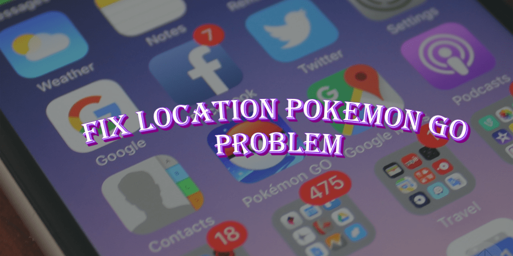 Pokemon go failed to detect location problem