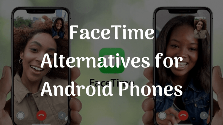 featured image for best facetime alternatives for android video calling