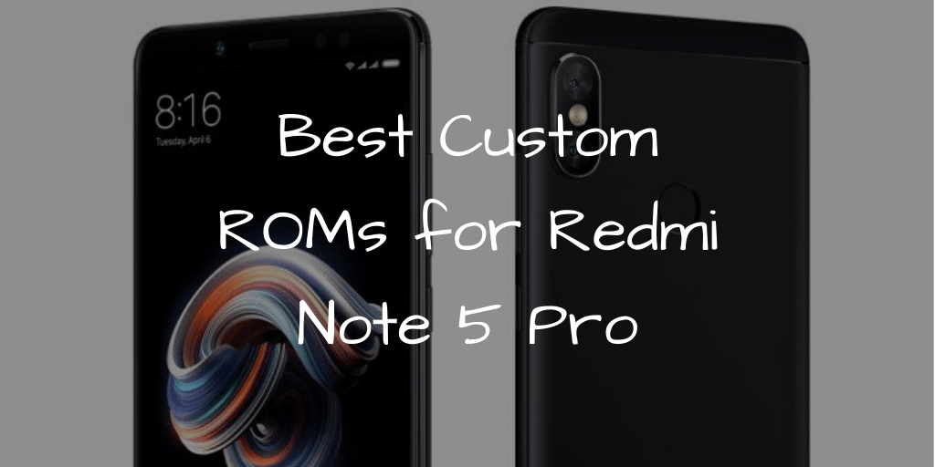 featured image for best custom roms for redmi note 5 pro
